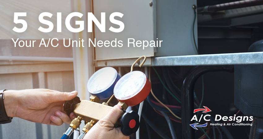 5 Signs Your AC Unit Needs Repair | A/C Designs