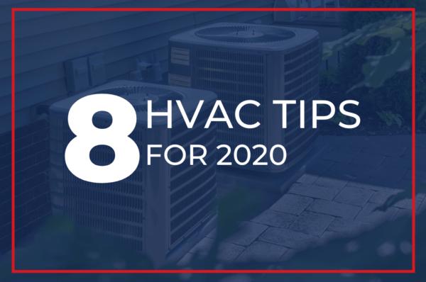 8 HVAC Tips for 2020