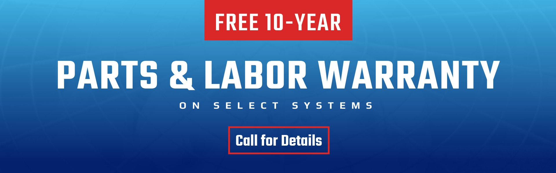 Free 10-Year Parts and Labor Warranty